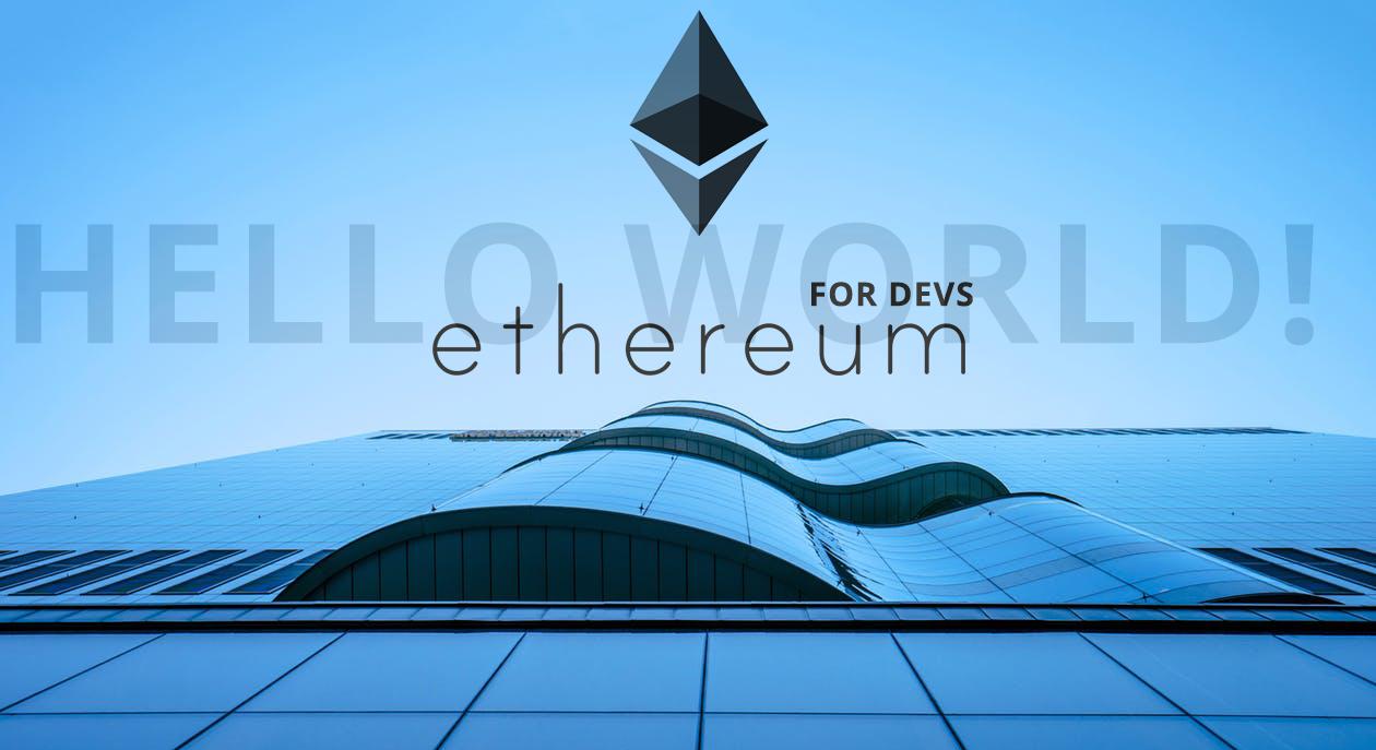Ethereum For Developers – Hello World